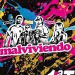 MALVIVIENDO (2009-2013)